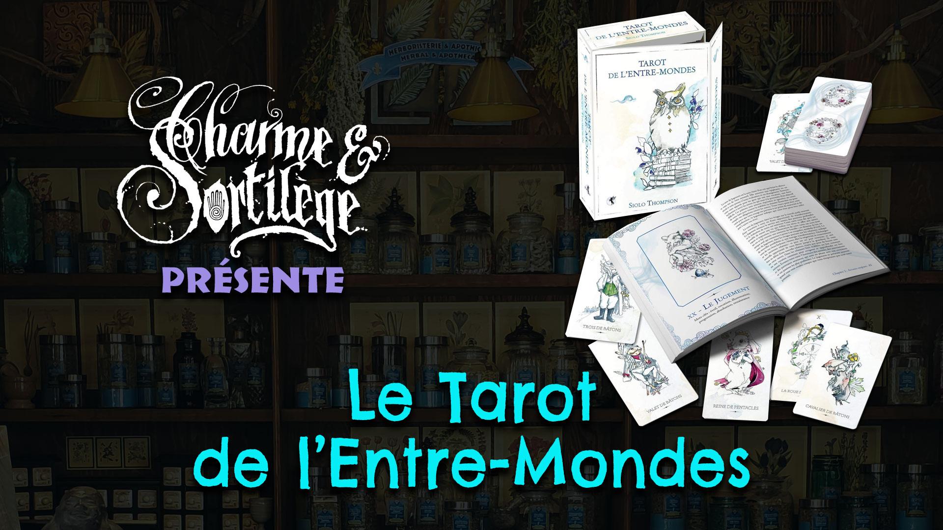 Présentation Tarots : le Tarot de l'Entre-Mondes