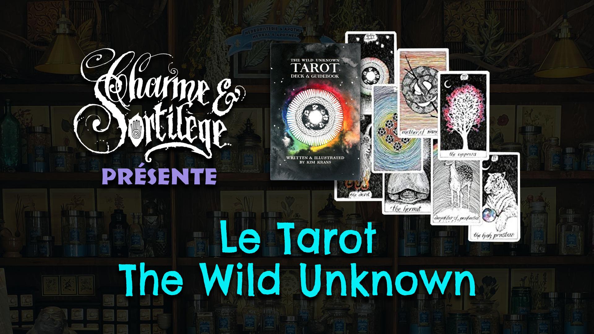 Présentation Tarots : The Wild Unknown